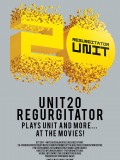Unit 20: Regurgitator - Plays Unit...and More at the Movies!