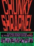 Chunky Shrapnel : King Gizzard & The Lizard Wizard